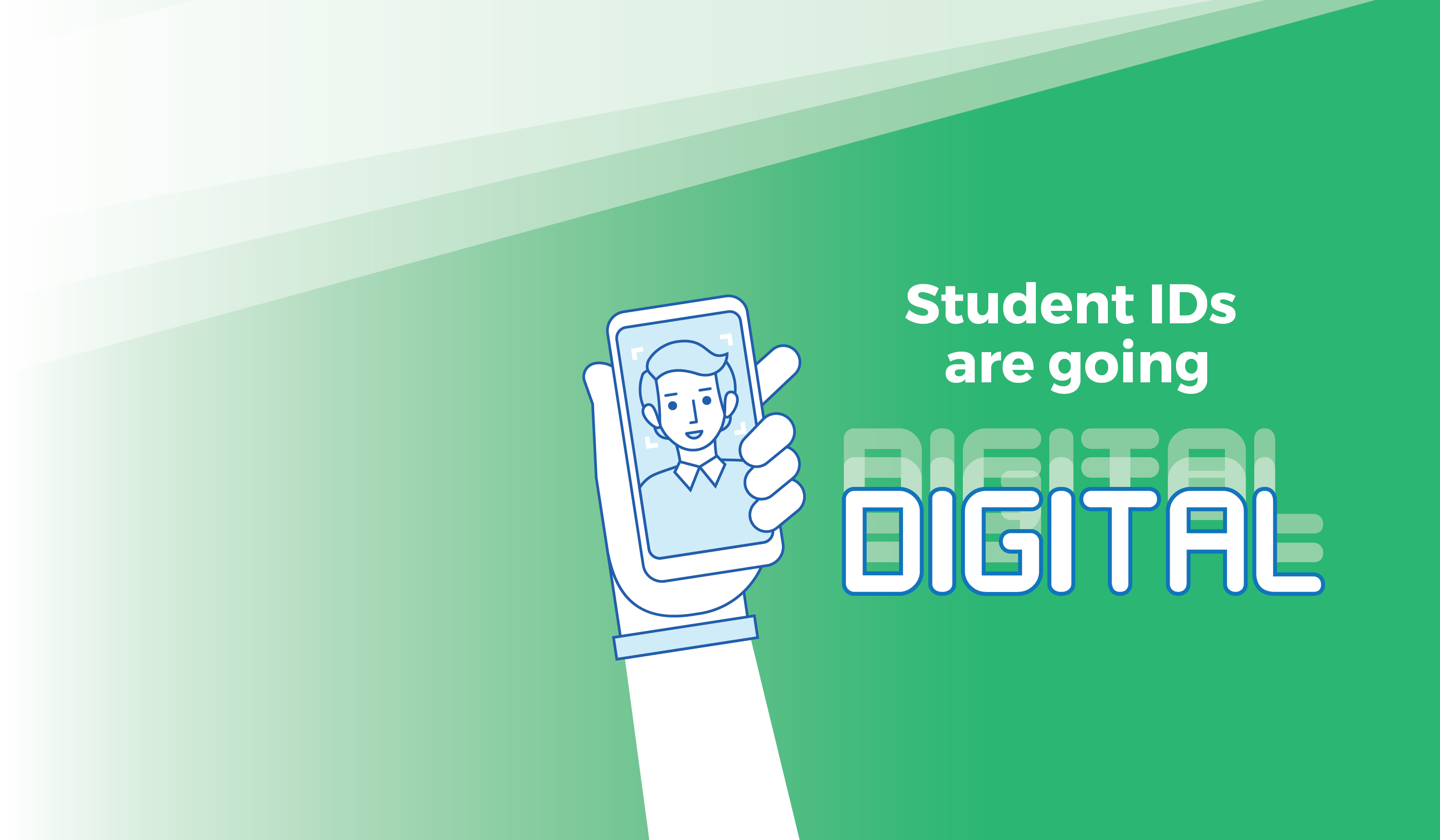 A graphic of a hand holding a smartphone with a portrait, with text that reads: Student IDs are going DIGITAL