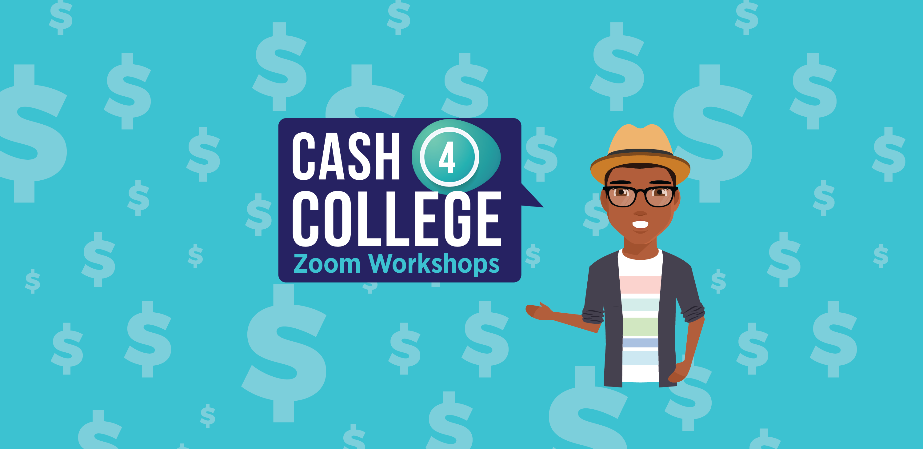 Illustration of a person with a speech bubble that says: Cash 4 College Zoom Workshops