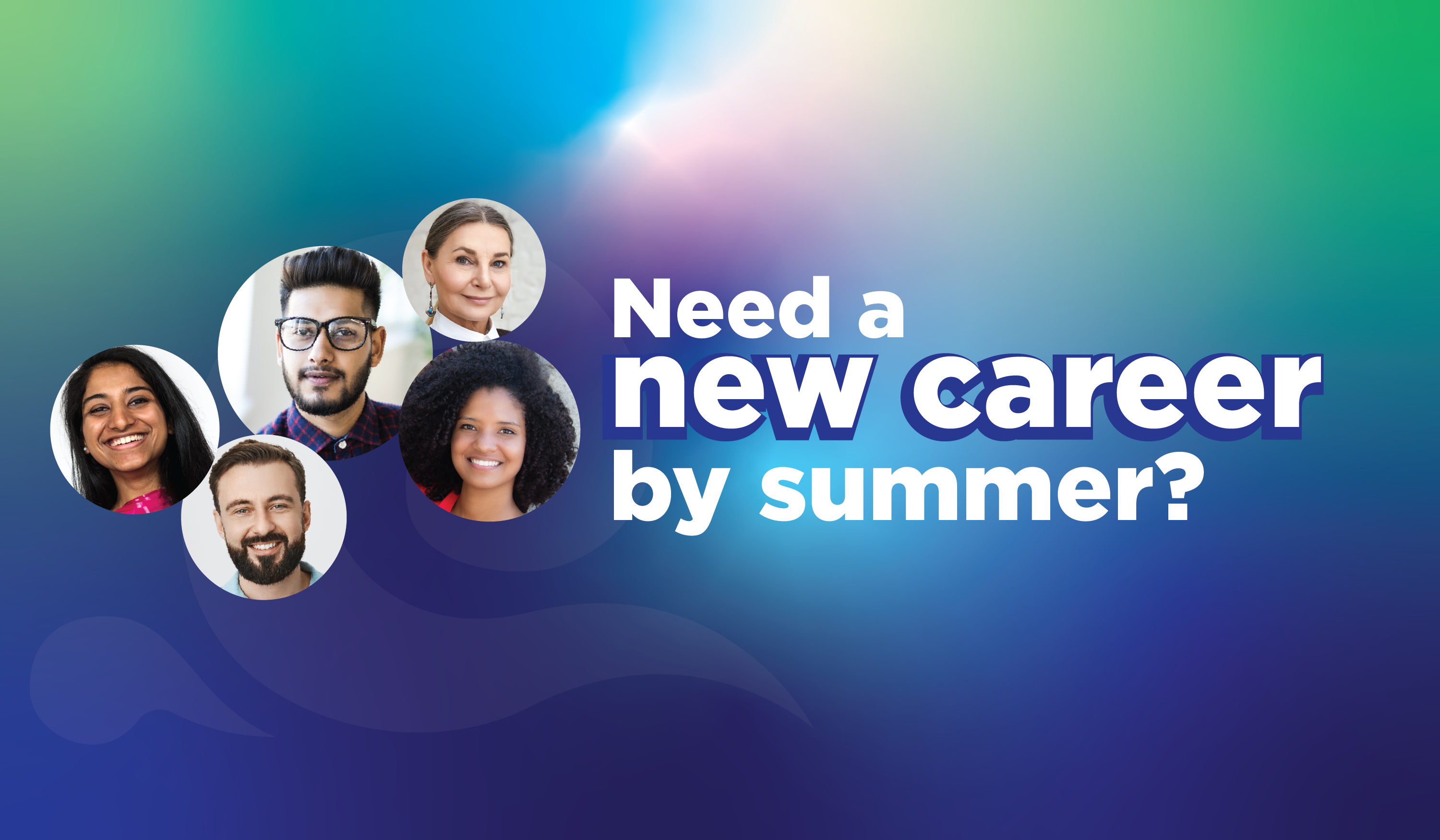 Need a new career by summer?