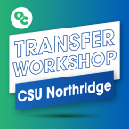 OC circle logo and text that reads: Transfer Workshop CSU Northridge
