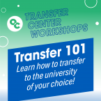 OC circle logo and text that reads: Transfer Center Workshops Transfer 101 Learn how to transfer to the university of your choice!