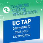 OC circle logo and text that reads: Transfer Center Workshops UC Tap Learn how to track your UC progress.