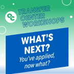 OC circle logo and text that reads: Transfer Center Workshops What's next? You applied! Now what?